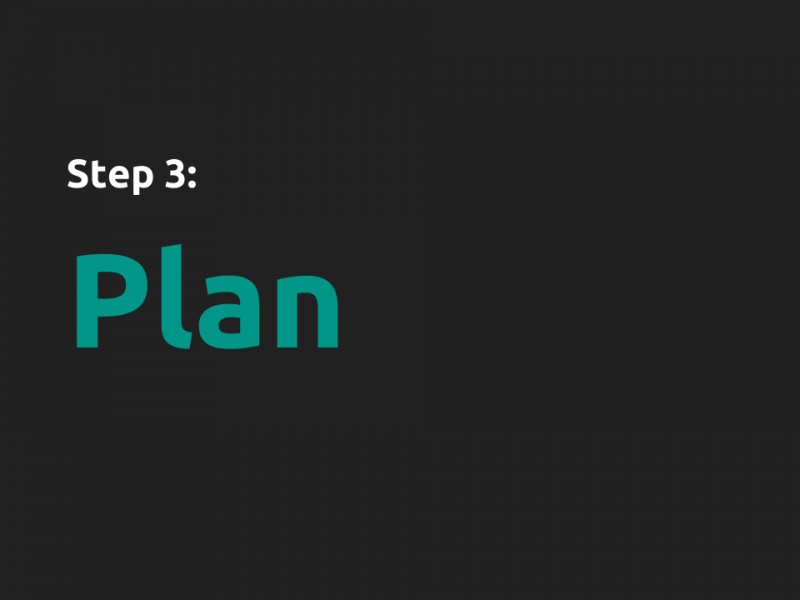 "[Slide 18] has only large text that reads ""Step 3: Plan"""