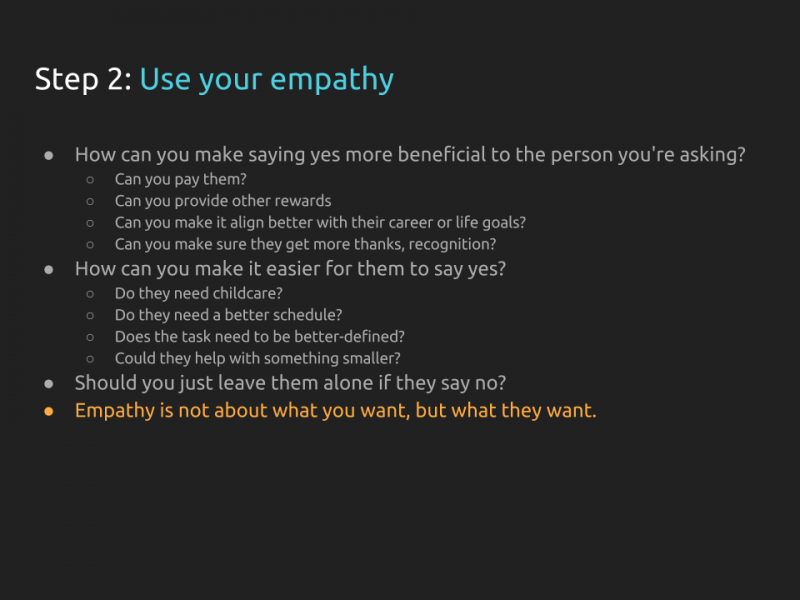 "[Slide 28] repeats the title from the previous slide ""Step 2: use your empathy"" and asks a range of questions (will appear in text below this caption) The emphasis is on the final sentence, which reads ""Empathy is not about what you want, but what they want."""