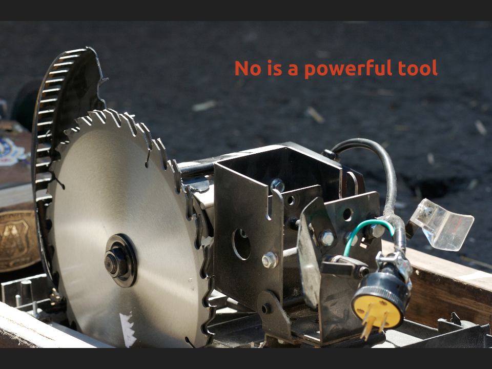 "[Slide 5] reads ""No is a powerful tool"" and has a picture of a circular saw"